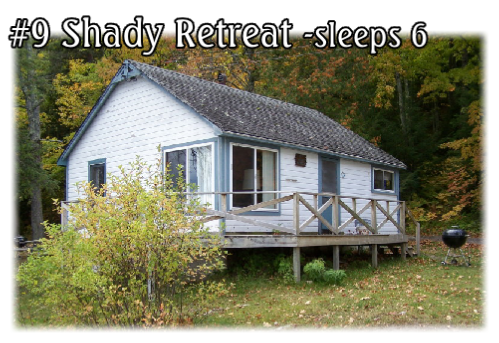 #9 Shady Retreat -sleeps 6